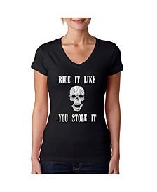 Women's Word Art V-Neck T-Shirt - Ride It Like You Stole It