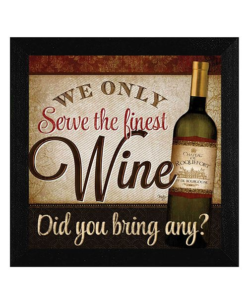 """Trendy Decor 4U Trendy Decor 4U We Only Serve the Finest Wine By Mollie B., Printed Wall Art, Ready to hang, Black Frame, 14"""" x 14"""""""
