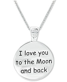"""""""I Love You to the Moon & Back"""" Message Disc 18"""" Pendant Necklace in Sterling Silver, Created for Macy's"""