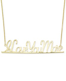 """I Love You More"" Pendant Necklace in 18k Gold over Sterling Silver"