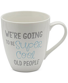 Pfaltzgraff We're Going To Be Super Cool Old People Mug