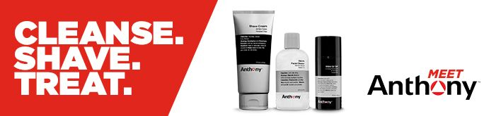 Cleanse, Shave, Treat, Meet Anthony