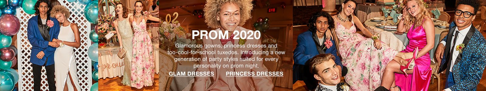 PROM 2020 Glamorous growns, princess dresses and too-cool- for -school tuxedos, Introducing a new generation of party styles suited for every personality on porm night, Glam Dresses, Princess Dresses