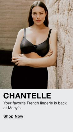 Chantelle, Your favorite French lingerie is back at Macy's, Shop Now