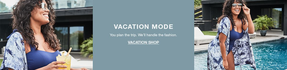 Vacation Mode, You plan the trip, We'll handle the fashion, Vacation Shop