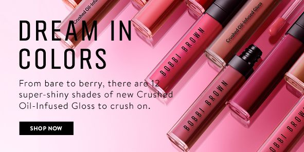 Dream in Colors, From bare to berry, there are 12 super-shiny shades of new Crushed Oil-Infused Gloss to crush on, Shop Now