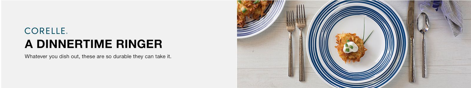 Corelle, A Dinnertime Ringer, Whatever you dish out, these are so durable they can take it