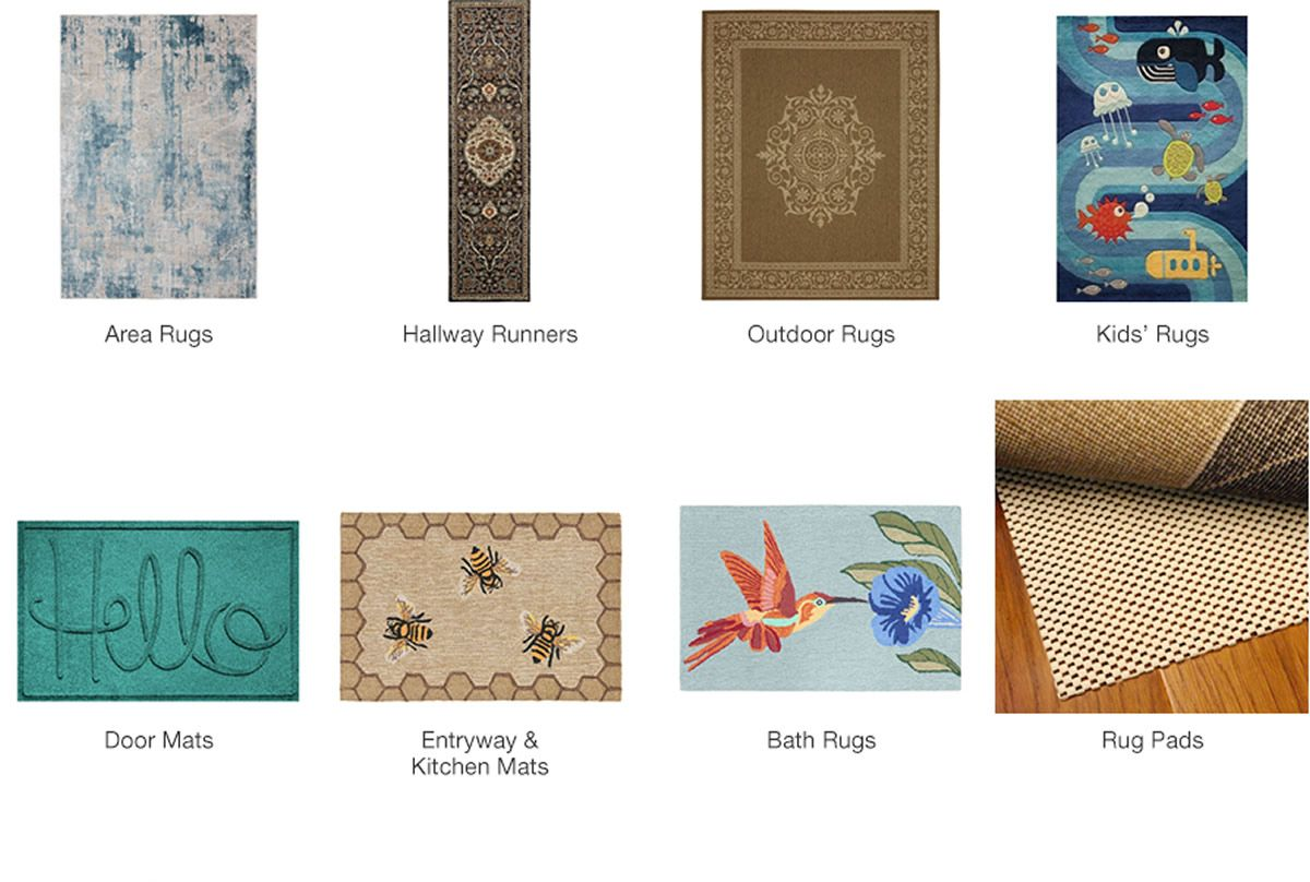 Area Rugs, Halway Runners, Outdoor Rugs, Kids' Rugs, Door Mats Entryway and Kitchen Mats, bath Rugs, Rug Pads