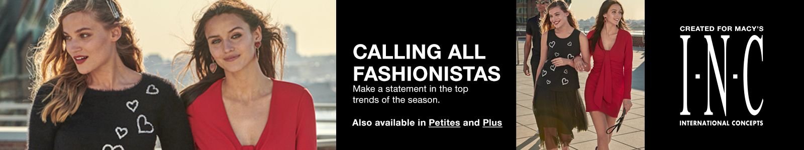 Calling All Fashionistas, Also available in Petites and Plus, Created For Macy's, I.N.C International Concepts