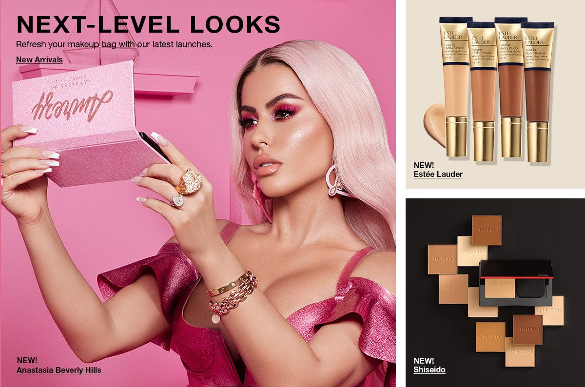 Next-Level Looks, Refresh your makeup bag with our latest launches, New Arrivals New! Anastasia Beverly Hills, New! Estee Lauder, New! Shiseido