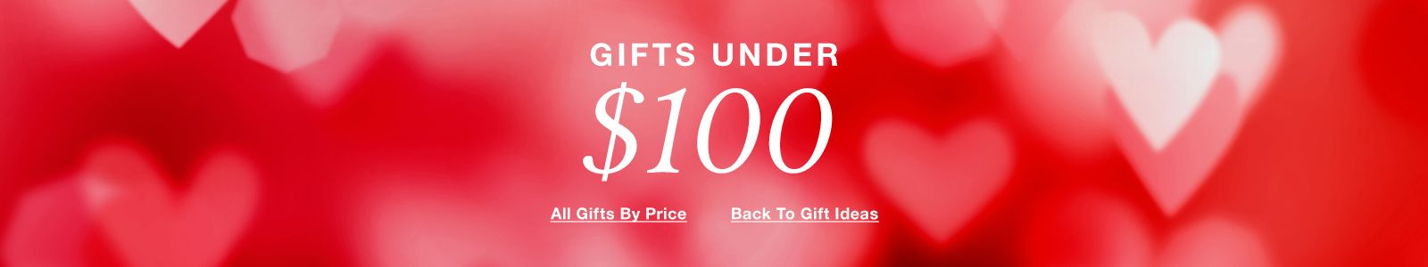 Gifts Under $100, All Gifts by Price, Back to Gift Ideas
