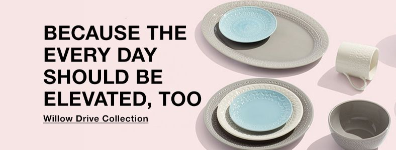 Because The Every Day Should Be, Elevated, Too, Willow Drive Collection