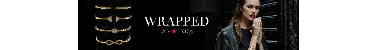 Wrapped, only Macy's