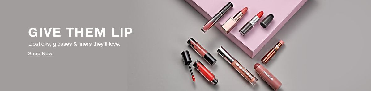 Give Them Lip, Lipsticks, glosses and liners they'll love, Shop Now