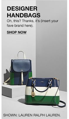 Designer Handbags, Oh, this  Thanks, it s(insert your fave brand here d3a8c0b2fb