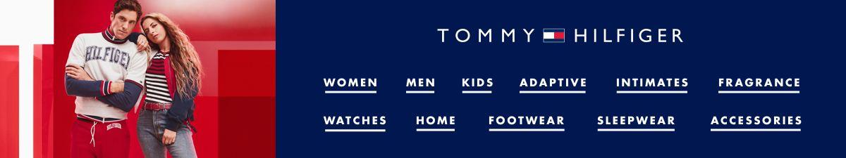 Tommy Hilfiger, Women, Men, Kids, Adaptive, Intimates, Fragrance, Watches, Home, Footwear, Sleepwear, Accessories