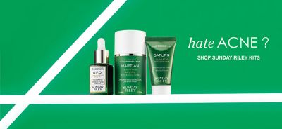 Hate Acne? Shop Sunday Riley Kits
