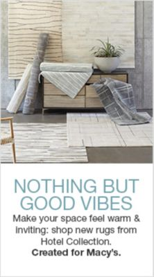 Nothing But Good Vibes, Make your space feel warm and Inviting: shop new rugs from Hotel Collection, Created for Macy's