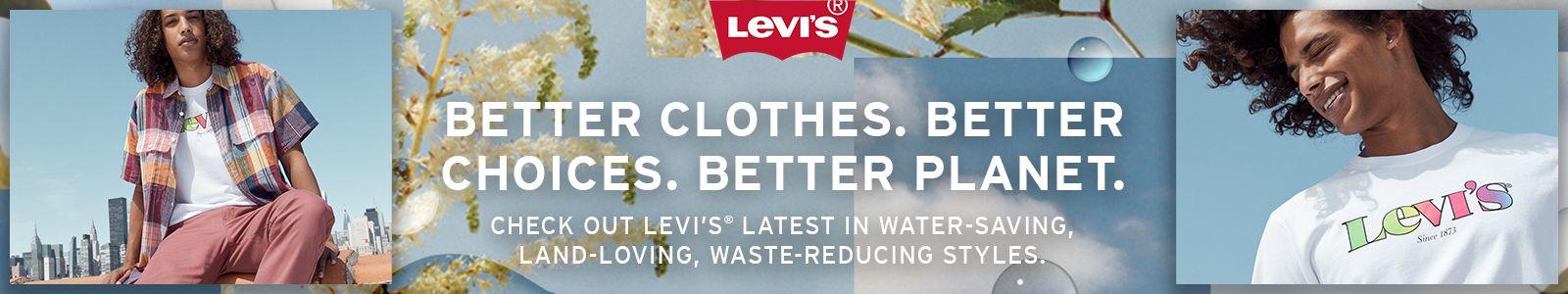 Levis, Better Clothes, Better Choices, Better Planet