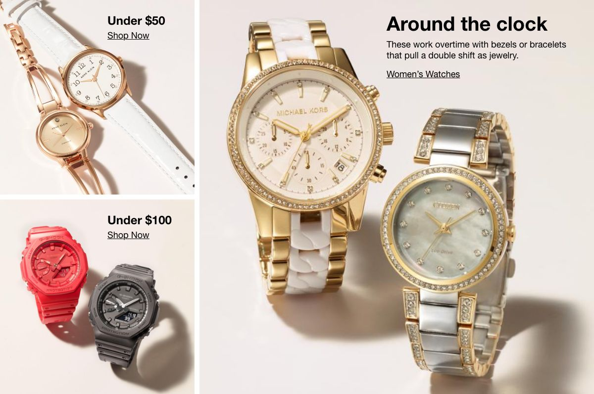 Under $50, Shop Now, Under $100, Shop Now, Around the clock, These work overtime with bezels or bracelets that pull a double shift as jewelry, Women's Watches