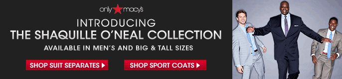 only macy's introducing the shaquille o'neal collection available in men's and big & tall sizes shop suit separates, shop sport coats