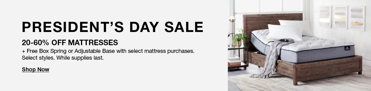President's Day Sale, 20-60% off Mattresses, Shop Now