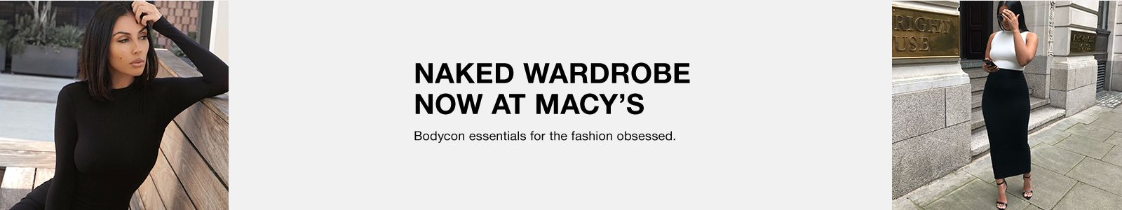Naked Wardrobe Now at Macy's