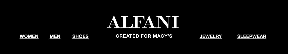 Alfani created For Macy's, Women, Men, Shoes, Jewelry, Sleepwear