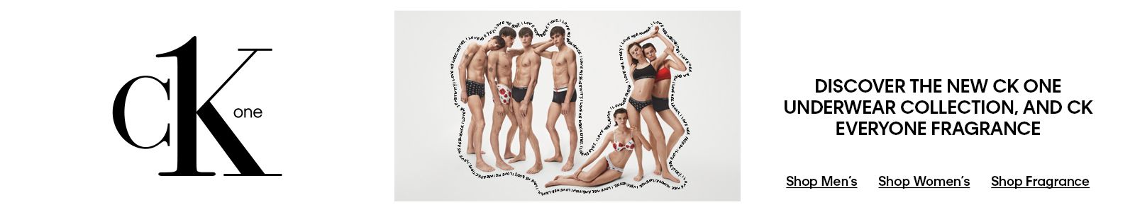 Ck one, Discover The New Ck One Underwear Collection, and Ck Everyone Frangrance, Shop Men's Shop Women's Shop Frangrance