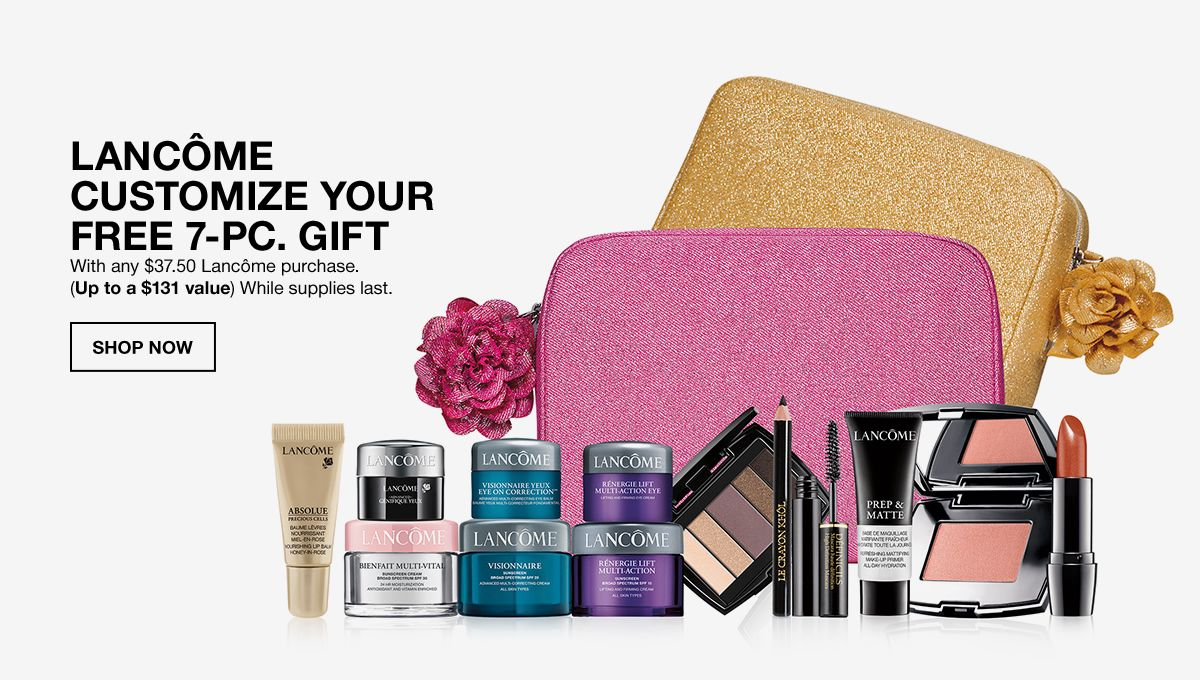 7b03457c64489c Lancome Customize Your Free 7-Piece Gift, With any  37.50 Lancome purchase,  (