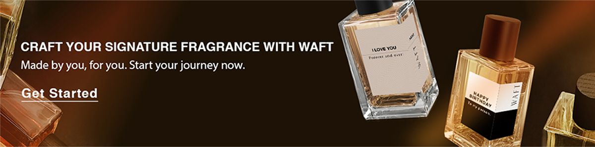 Craft Your Signature Fragrance with Waft, Made by you, for you, Start your journey now, Get Started