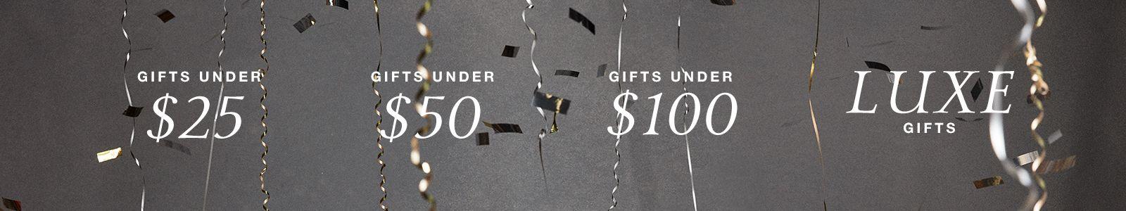 Gifts Under $25, Gifts Under $50, Gifts Under $100, Luxe Gifts