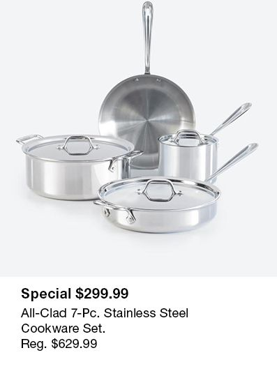 Special $299.99, All-Clad 7-Piece Stainless Steel Cookware Set