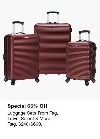 Special 65% Off, Luggage Sets From Tag, Travel Select and More