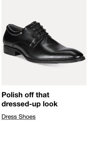 Polish off that dresses-up look, Dress Shoes
