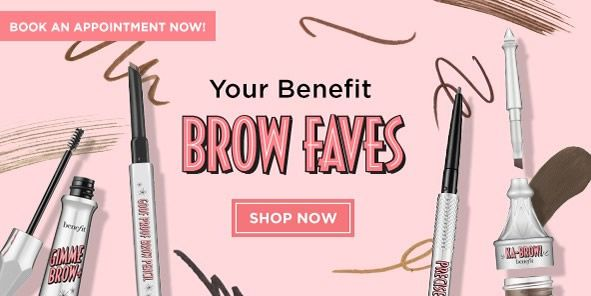 Book an Appointment Now, Your Benefit Brow Faves, Shop Now