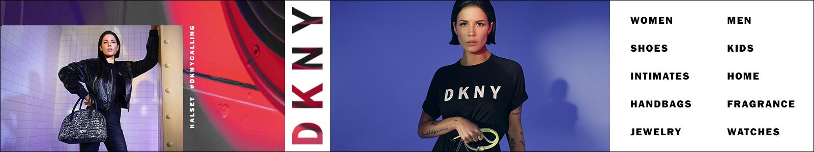 Halsey #Dknycalling, Dkny, Women, Men, Shoes, Kids, Intimates, Home, Handbags, Fragrance, Jewelry, Watches