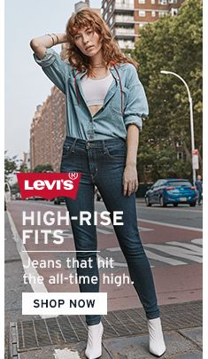 Levi's, High- Rise Fits, Jeans that hit the all-time high, Shop Now