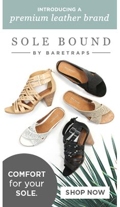Introducing a premium leather brand, Sole Bound, By Baretraps, Comfort for your Sole, Shop Now