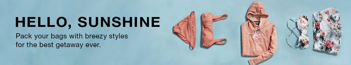Hello, Sunshine, Pack your bags with breezy styles for the best getaway ever
