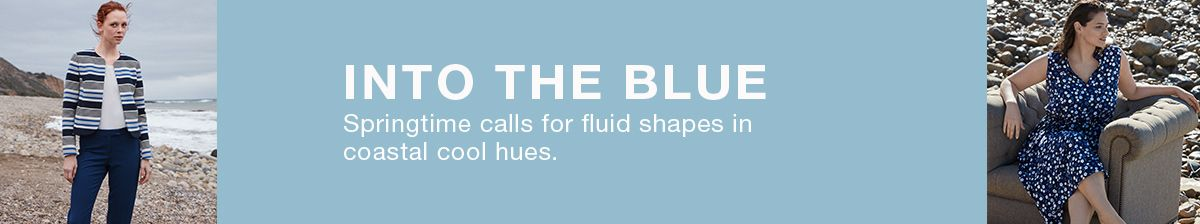 Into The Blue, Springtime calls for fluid shapes in coastal cool hues