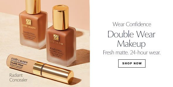 Wear Confidence, Double Wear Makeup, Fresh matte, 24-hour wear, Shop Now