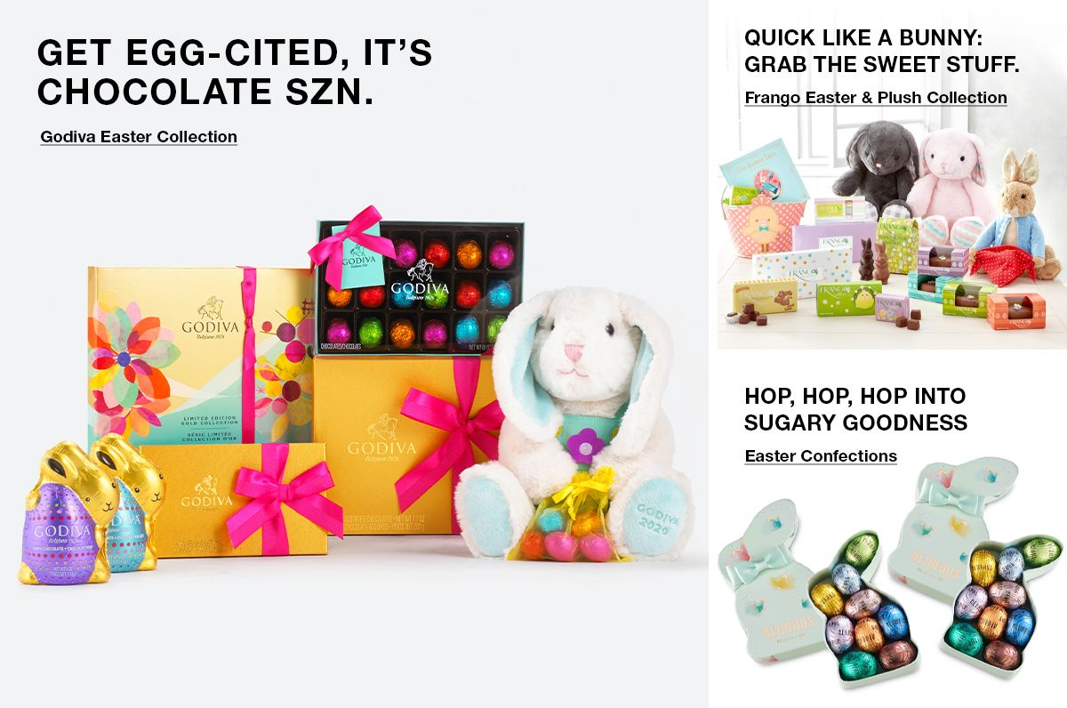 Get Egg-Cited, It's Chocolate Szn, Godiva Easter Collection, Quick Like a Bunny: Grab The Sweet Stuff, Frango Easter and Plush Collection, Hop, Hop, Hop Into Sugary Goodness, Easter Confections