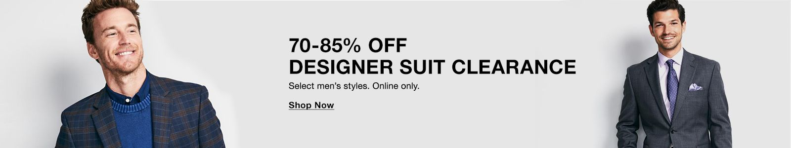 70-85% Off Designer Suit Clearance, Select men's styles, Online only, Shop Now
