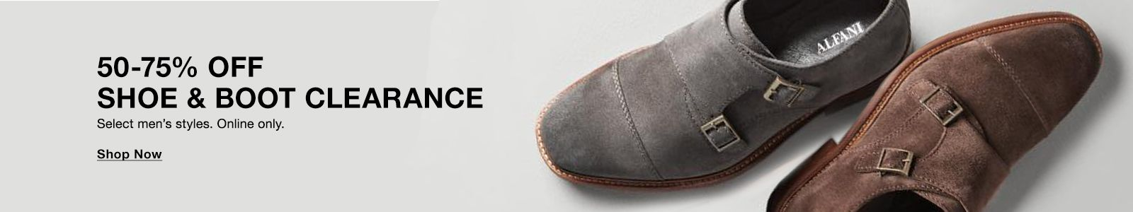 50-75% Off, Shoe and Boot Clearance, Select men's styles, Online only, Shop Now