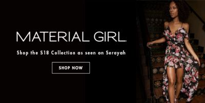 Material Girl, Shop the s18 Collection as seen an Serayah, Shop now