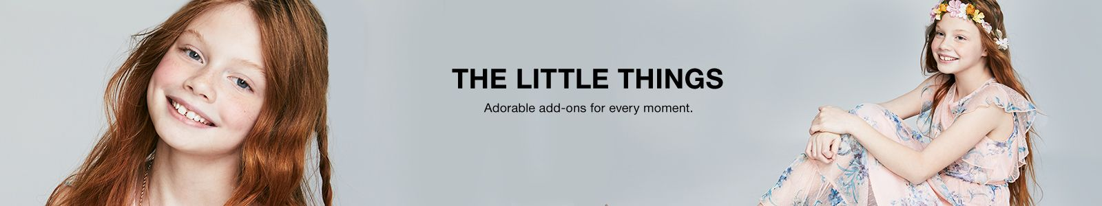 The Little Things, Adorable add-ons for every moment