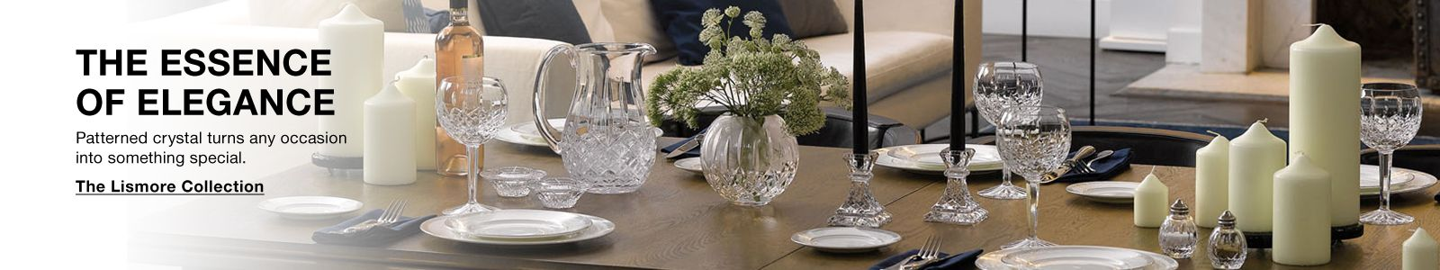 The Essence of Elegance, The Lismore Collection