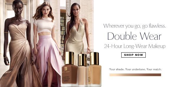 Where you go, go flawless, Double Wear, 24-Hour-Long-Wear Makeup, Shop Now, Your shade, Your undertone, Your match