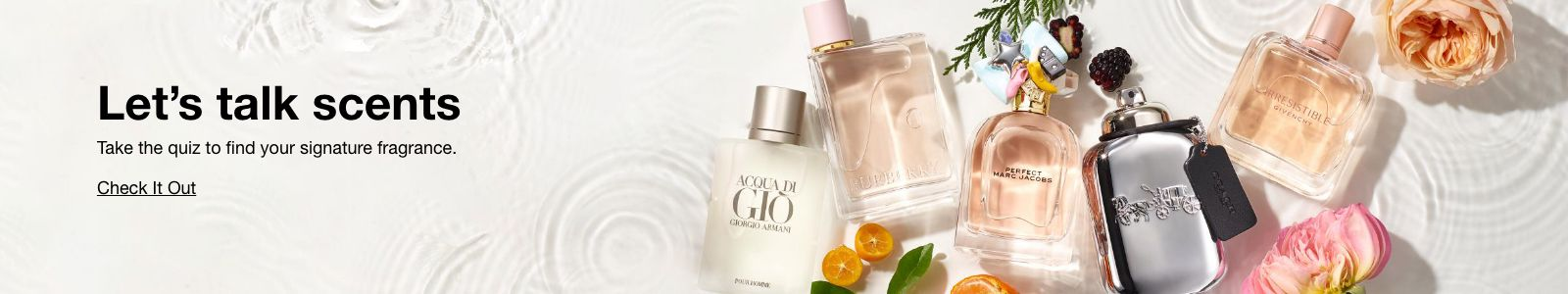 Let's talk scents, Take the quiz to find your signature fragrance, Check it Out